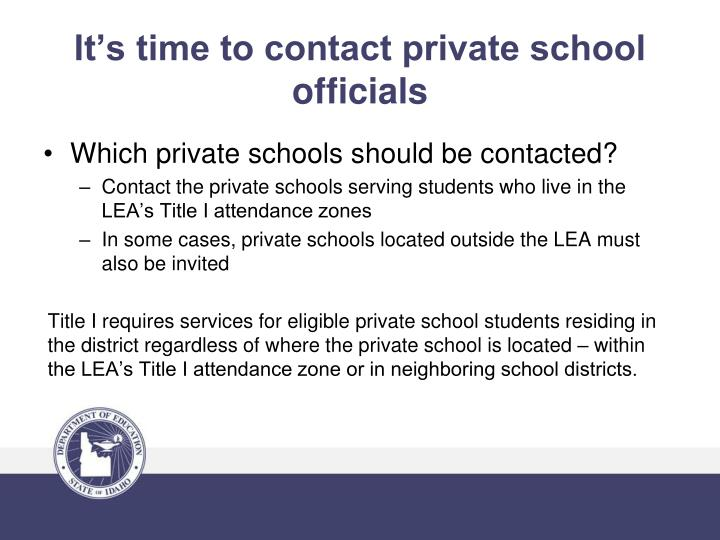 It's time to contact private school officials