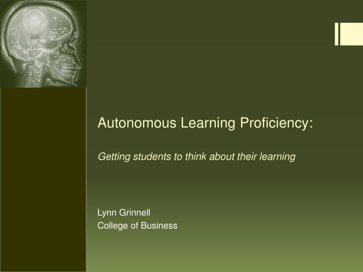 autonomous learning proficiency getting students to think about their learning