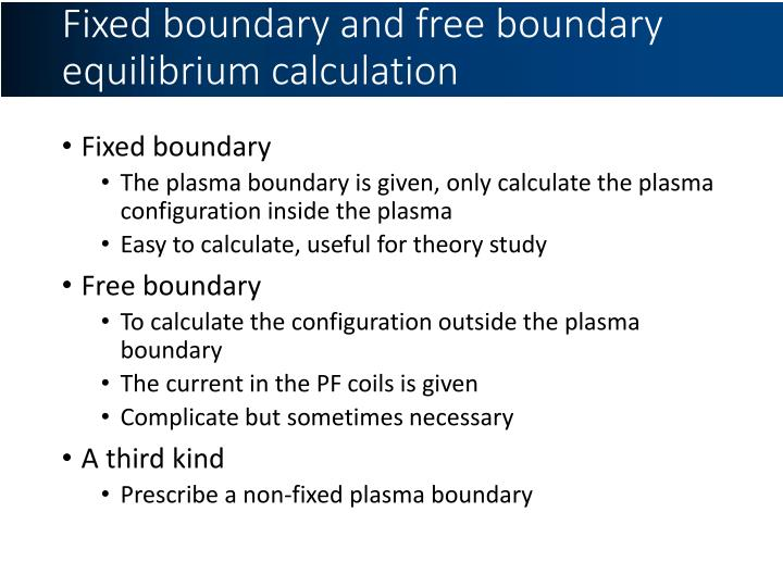 Fixed boundary and free boundary equilibrium calculation