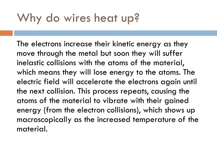 Why do wires heat up?