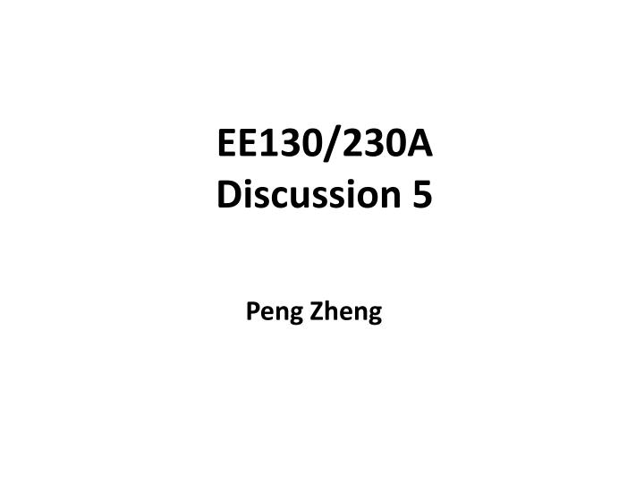 EE130/230A Discussion 5