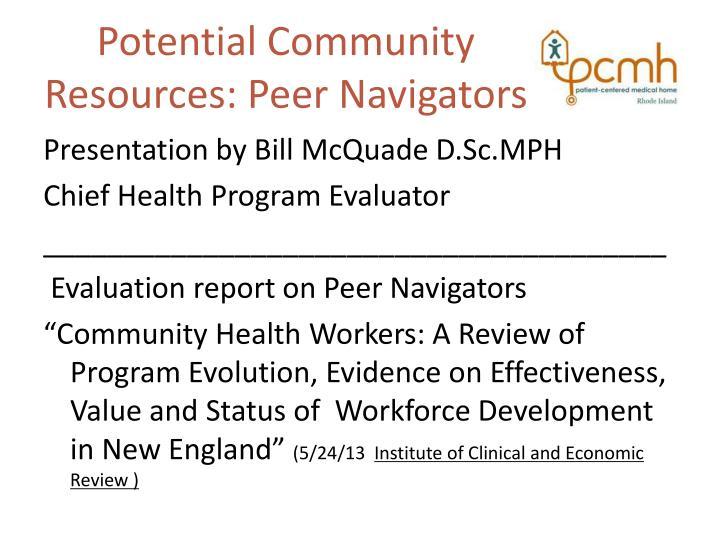 Potential Community Resources: Peer Navigators