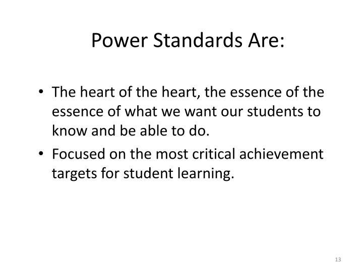 Power Standards Are: