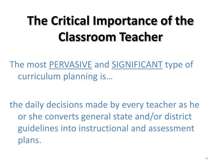 The Critical Importance of the Classroom Teacher