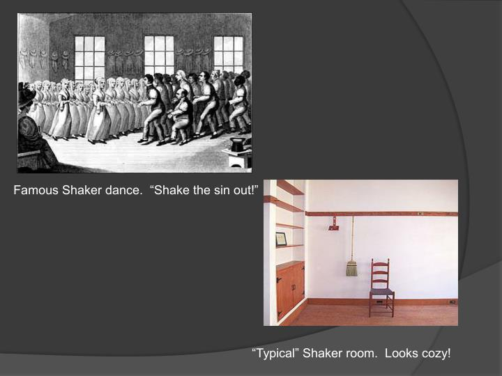 "Famous Shaker dance.  ""Shake the sin out!"""
