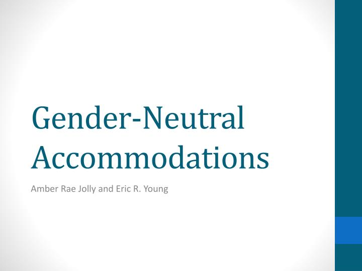 Gender-Neutral Accommodations