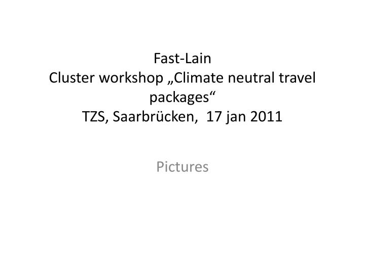 fast lain cluster workshop climate neutral travel packages tzs saarbr cken 17 jan 2011