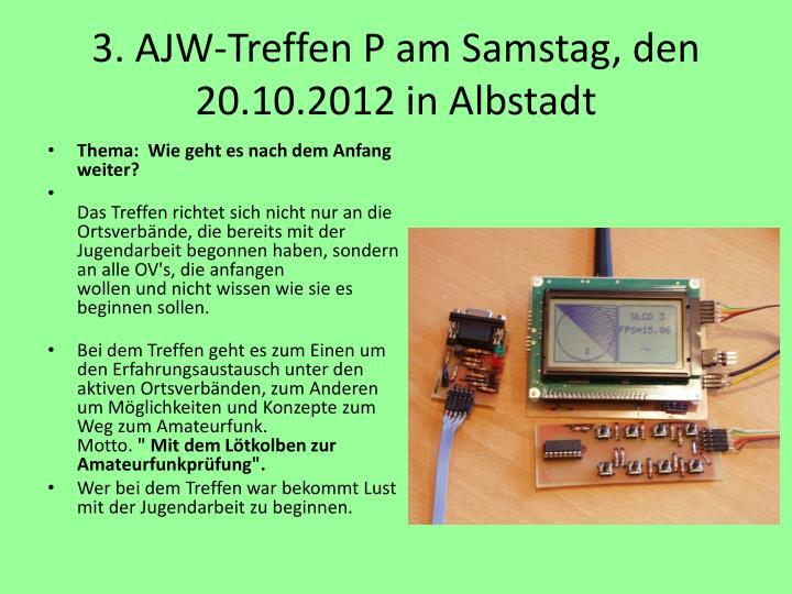3. AJW-Treffen P am Samstag, den 20.10.2012 in Albstadt