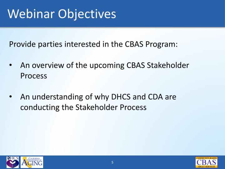 Provide parties interested in the CBAS Program: