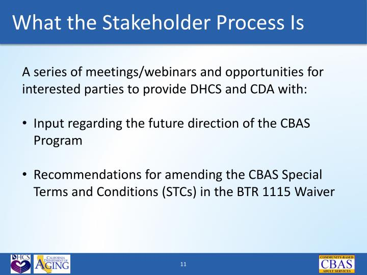 A series of meetings/webinars and opportunities for interested parties to provide DHCS and CDA with:
