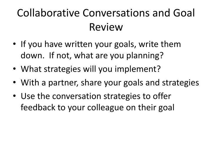 Collaborative Conversations and Goal Review