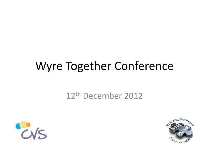wyre together conference