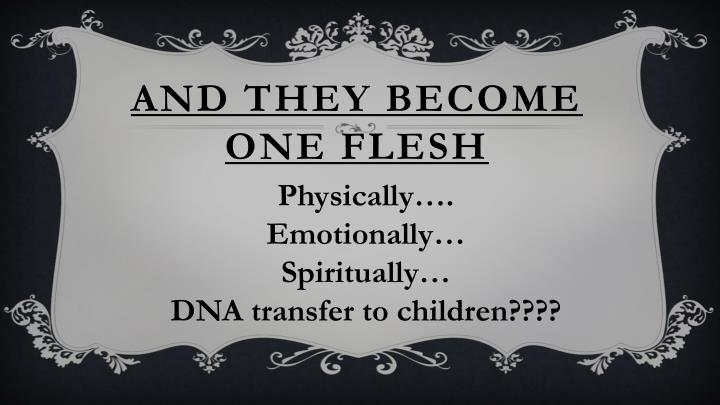 And they become one flesh