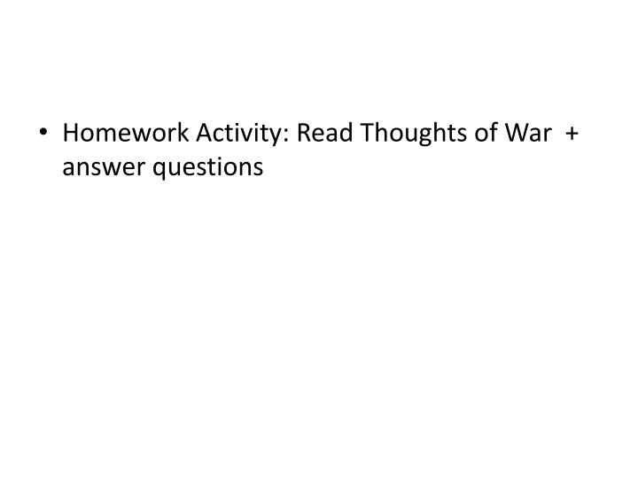 Homework Activity: Read Thoughts of War  + answer questions