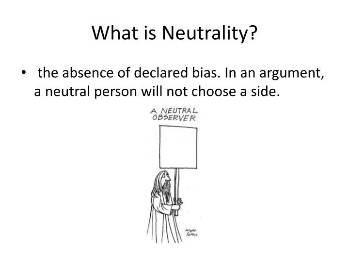 What is neutrality