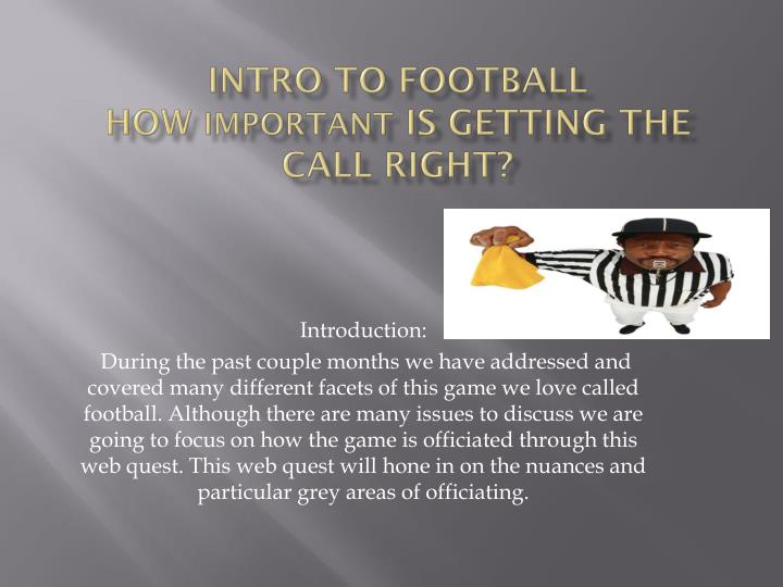 intro to football how important is getting the call right