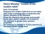 henry moseley creator of the modern table
