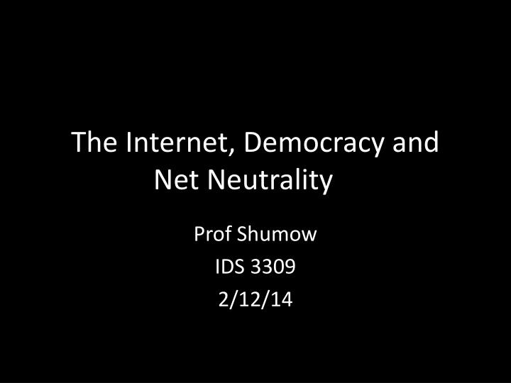 the internet democracy and net neutrality