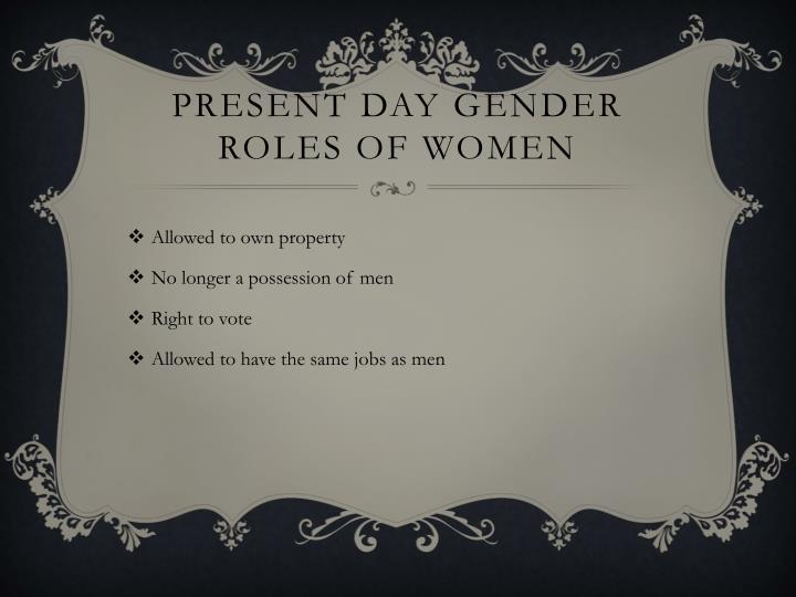Present day gender roles of women