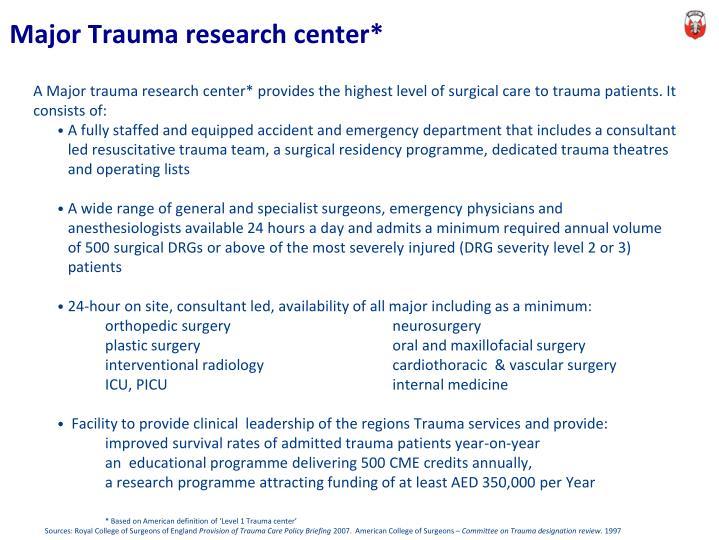 Major Trauma research center*