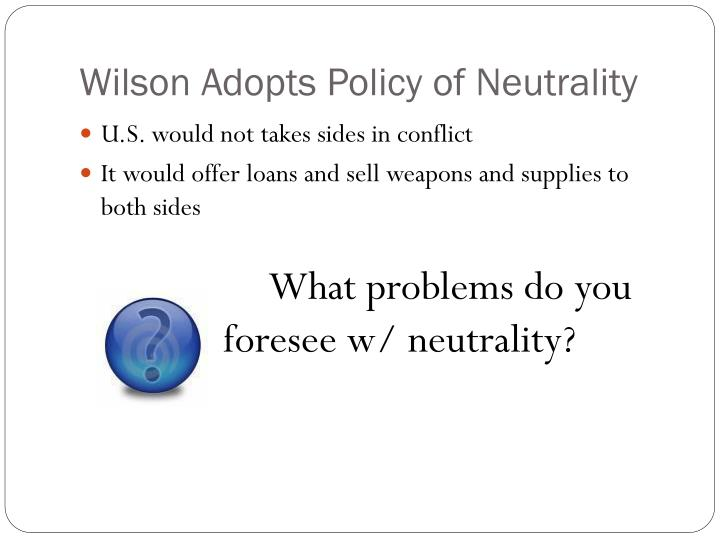 Wilson Adopts Policy of Neutrality