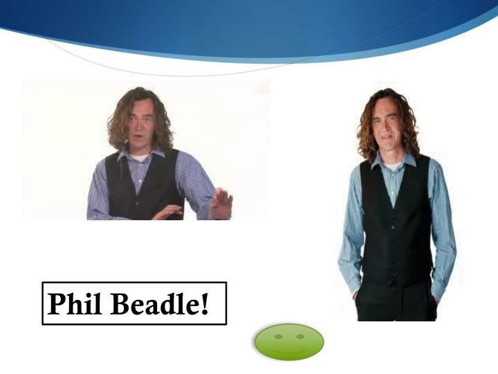 Phil Beadle!