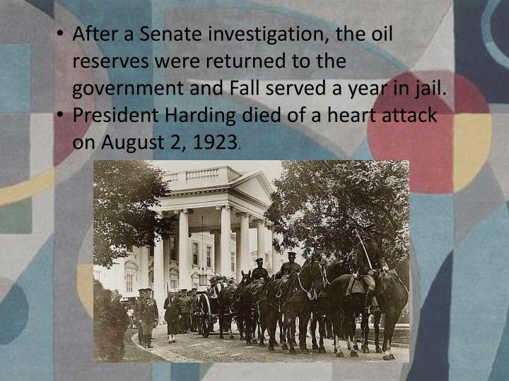 After a Senate investigation, the oil reserves were returned to the government and Fall served a year in jail.
