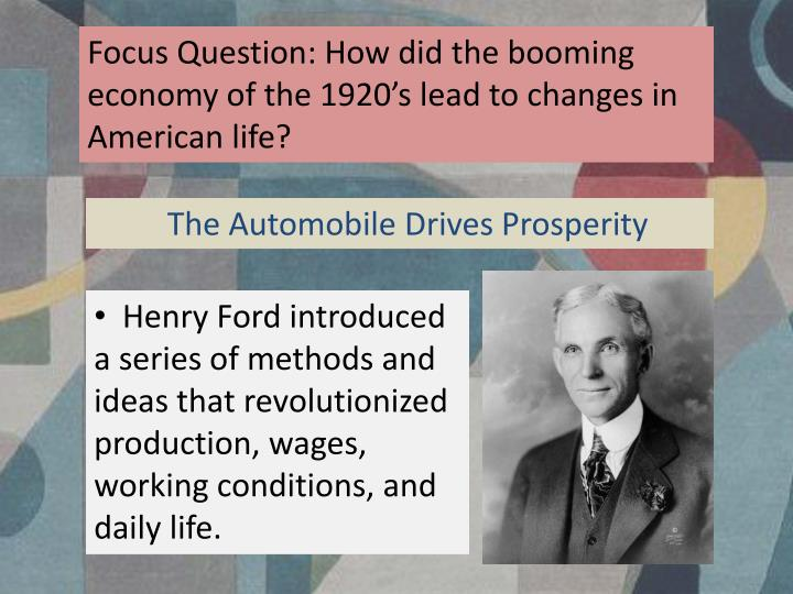 Focus Question: How did the booming economy of the 1920's lead to changes in American life?