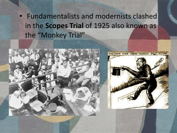 Fundamentalists and modernists clashed in the