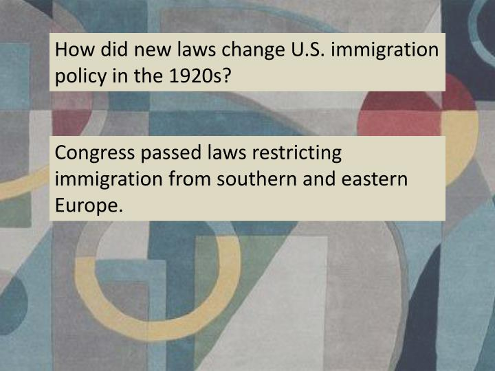 How did new laws change U.S. immigration policy in the 1920s?