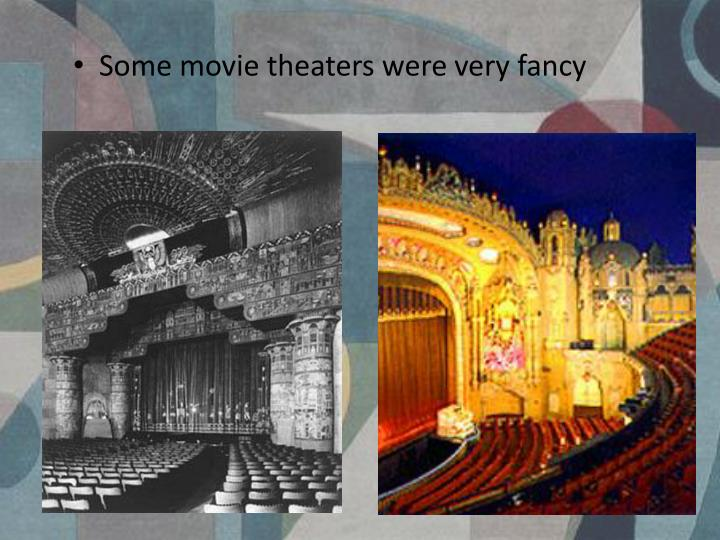 Some movie theaters were very fancy