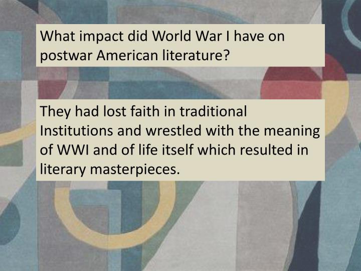 What impact did World War I have on postwar American literature?