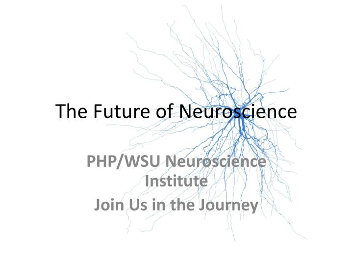 The Future of Neuroscience