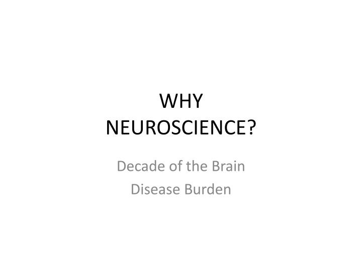 Why neuroscience