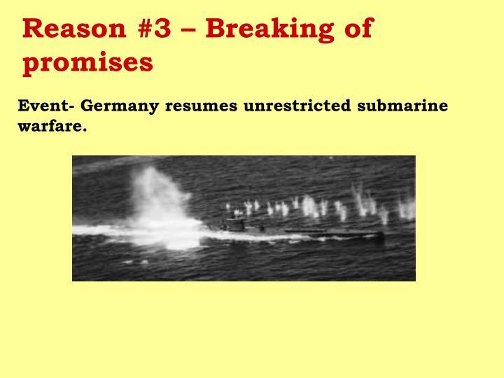 Reason #3 – Breaking of promises