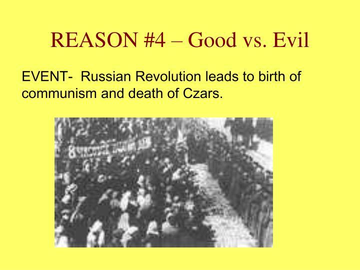 REASON #4 – Good vs. Evil