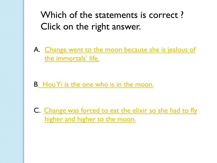 Which of the statements is correct ? Click on the right answer.