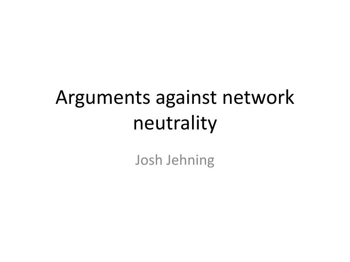 Arguments against network neutrality