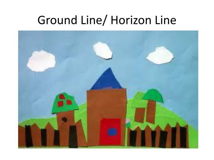 Ground Line/ Horizon Line
