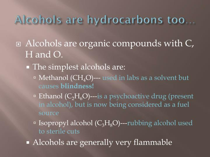 Alcohols are hydrocarbons too…