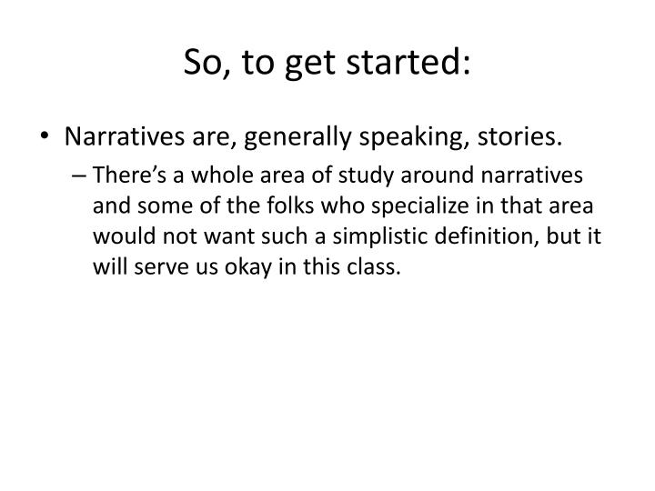 So, to get started: