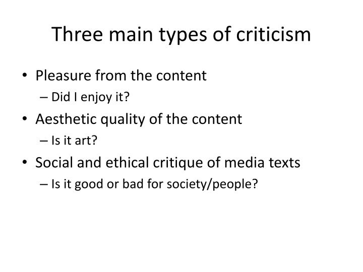 Three main types of criticism