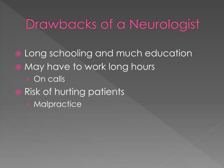 Drawbacks of a Neurologist