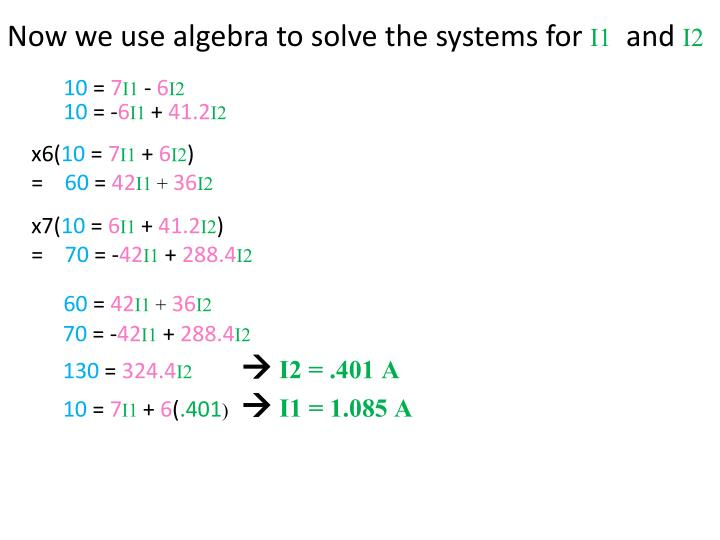 Now we use algebra to solve the systems for