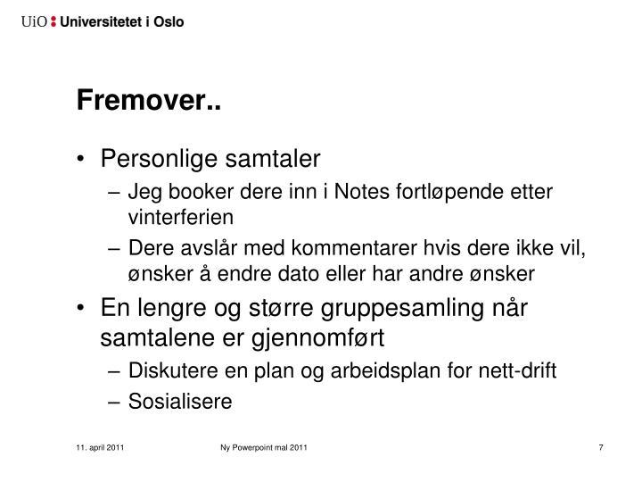 Fremover..