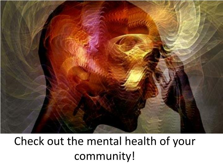 Check out the mental health of your community!