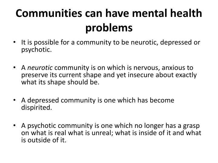 Communities can have mental health problems
