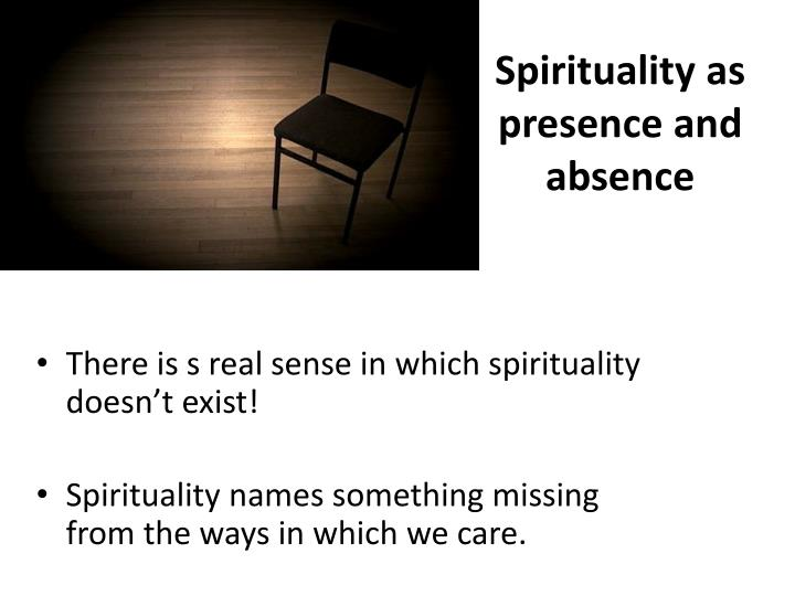Spirituality as presence and absence