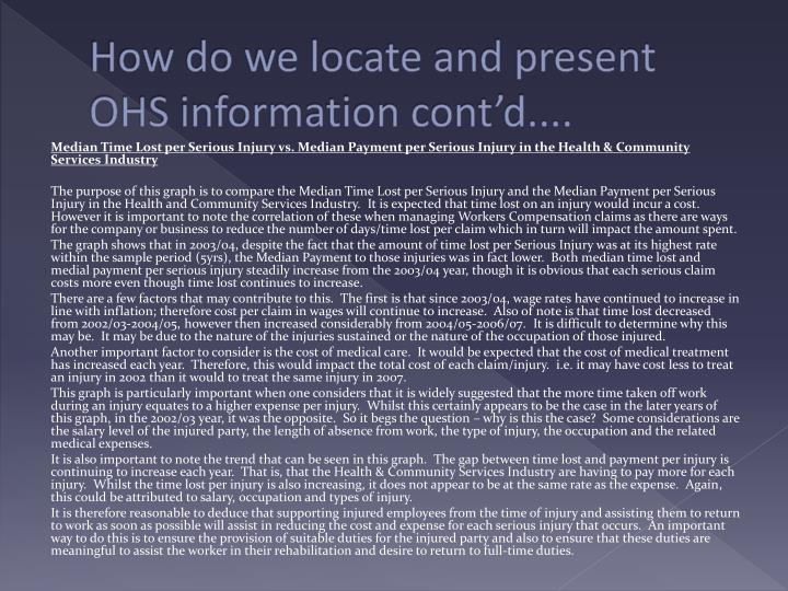How do we locate and present OHS information cont'd....