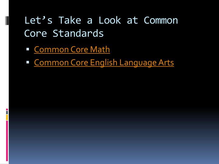 Let's Take a Look at Common Core Standards